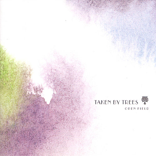 Play & Download Open Field by Taken By Trees | Napster