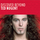 Play & Download Discover Beyond by Ted Nugent | Napster