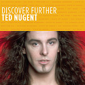 Play & Download Discover Further by Ted Nugent | Napster