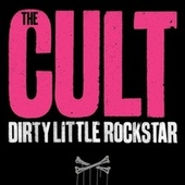 Play & Download Dirty Little Rockstar by The Cult | Napster