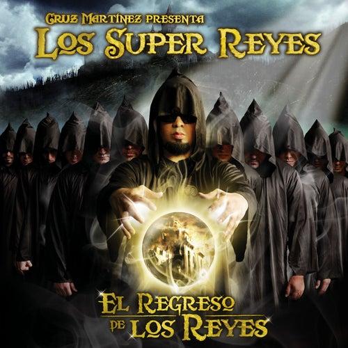 Play & Download El Regreso De Los Reyes by Cruz Martinez presenta Los Super Reyes | Napster