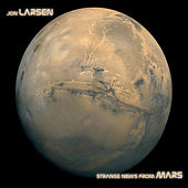 Strange News From Mars by Jon Larsen
