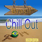 Play & Download Brasil Chill Out Soccer Edition (Seleção Lounge Beach Bar Finest) by Various Artists | Napster