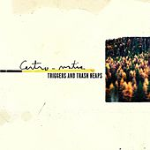 Play & Download Triggers & Trash Heaps by Centro-Matic | Napster