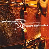Play & Download Flashes & Cables by Centro-Matic | Napster