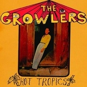 Play & Download Hot Tropics by The Growlers | Napster