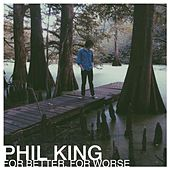 For Better, for Worse by Phil  King