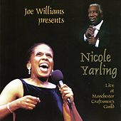 Joe Williams Presents Nicole Yarling - Live at Manchester Craftsmen's Guild by Various Artists