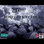 Play & Download Dont Get Wet , Vol #3 (Bennie Owens Presents: Umbrella) by Various Artists | Napster