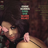 Play & Download Cool Sax, Warm Heart by Eddie Harris | Napster