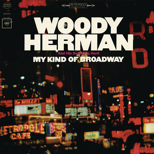 Play & Download My Kind Of Broadway by Woody Herman | Napster