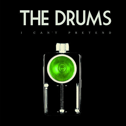 Play & Download I Can't Pretend - Single by The Drums | Napster