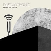 Play & Download Drum Program - EP by Djedjotronic | Napster