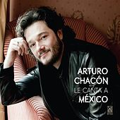 Play & Download Le canta a México by Arturo Chacón-Cruz | Napster