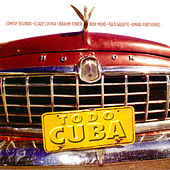 Play & Download Todo Cuba by Various Artists | Napster