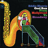 Play & Download Cool Sax From Hollywood To Broadway by Eddie Harris | Napster
