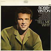Tell Me Why by Bobby Vinton