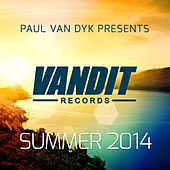 Play & Download VANDIT Records Summer 2014 (Paul van Dyk presents) by Various Artists | Napster