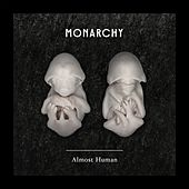 Play & Download Almost Human by Monarchy | Napster