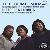 Play & Download Out of the Wilderness / Well Well, Don't Worry 'Bout Me by Como Mamas | Napster