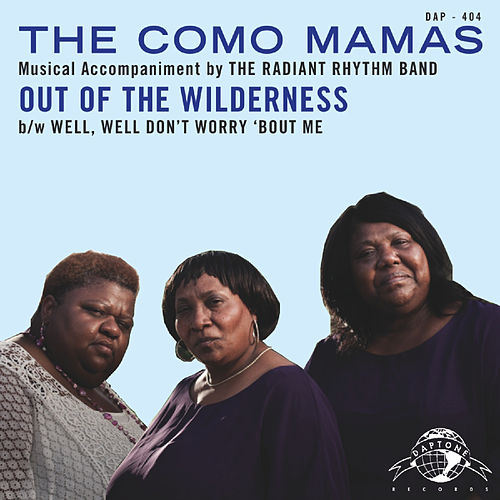 Out of the Wilderness / Well Well, Don't Worry 'Bout Me by Como Mamas