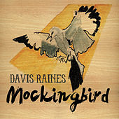 Play & Download Mockingbird by Davis Raines | Napster
