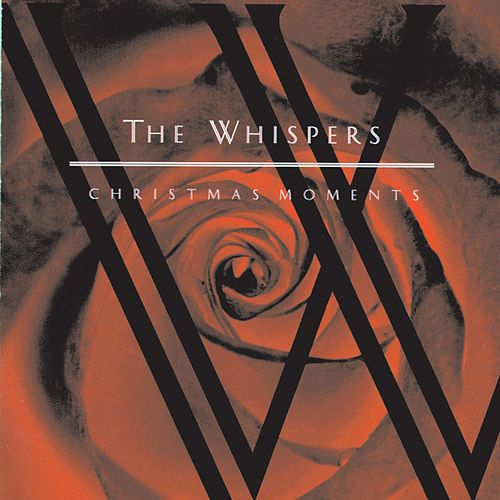 Christmas Moments by The Whispers