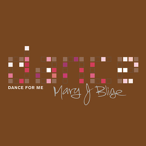Dance For Me by Mary J. Blige