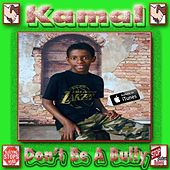 Play & Download Don't Be a Bully by Kamal | Napster
