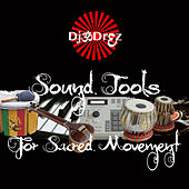 Play & Download Sound Tools for Sacred Movement by DJ Drez | Napster