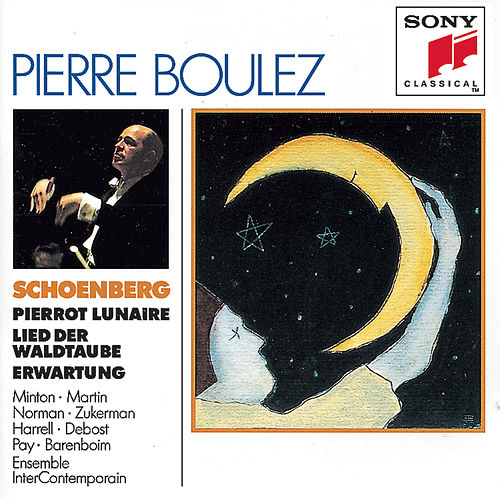 Play & Download Schoenberg:  Erwartung, Pierrot Lunaire, Lied der Waldtaube from by Various Artists | Napster