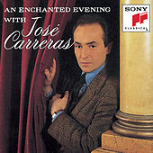 Play & Download An Enchanted Evening with José Carreras by Various Artists | Napster