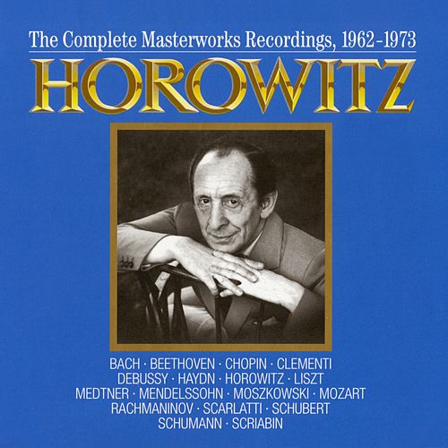 Play & Download Vladimir Horowitz: The Complete Masterworks Recordings 1962-1973 by Vladimir Horowitz | Napster
