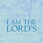 Play & Download I Am The Lord's by NYCYPCD | Napster