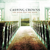 Play & Download The Altar and The Door by Casting Crowns | Napster