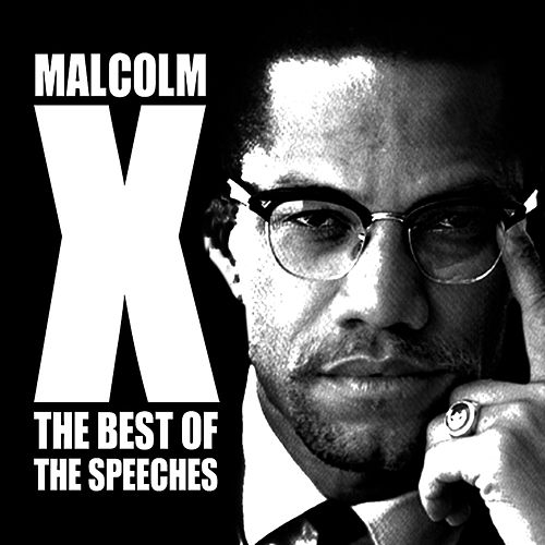 Play & Download The Best Of The Speeches by Malcolm X | Napster