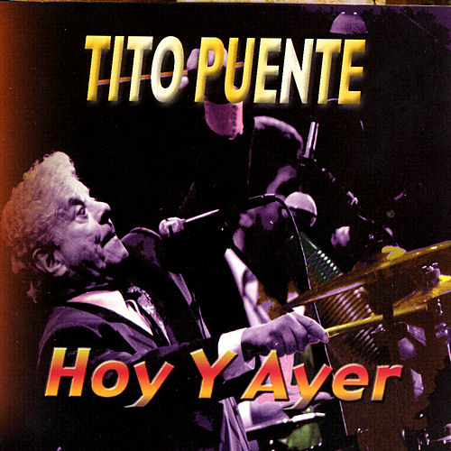 Play & Download Hoy y Ayer by Tito Puente | Napster