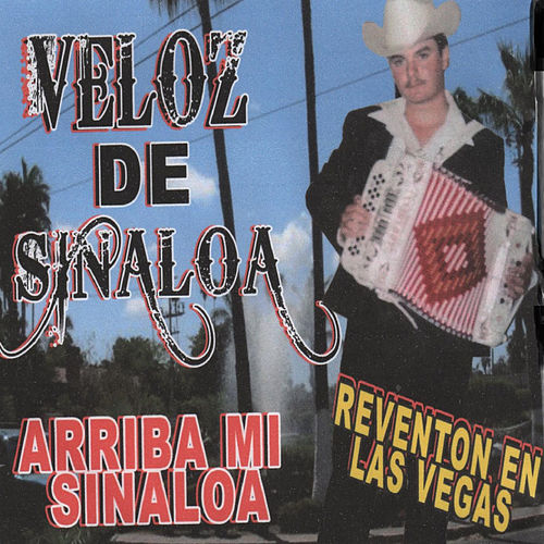 Play & Download Arriba Mi Sinaloa by El Veloz De Sinaloa | Napster