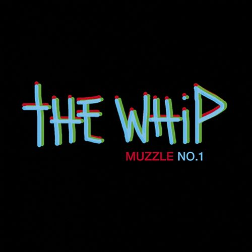 Play & Download Muzzle No.1 by The Whip | Napster