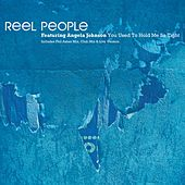 Play & Download You Used To Hold Me So Tight by Reel People | Napster
