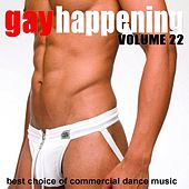 Play & Download Gay Happening, Vol. 22 - Best Choice of Commercial Dance Music by Various Artists | Napster