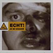 Je mi krasne / I Feel Fine by Echt!