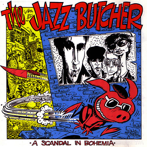 Play & Download A Scandal In Bohemia by The Jazz Butcher | Napster