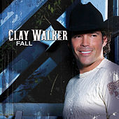 Play & Download Fall by Clay Walker | Napster