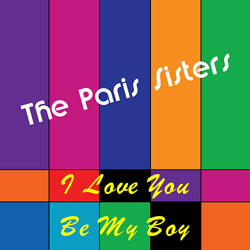 Play & Download I Love You by The Paris Sisters | Napster