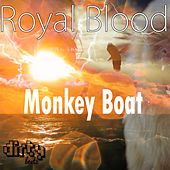 Monkey Boat by Royal Blood