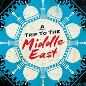 A Trip to the Middle East by Various Artists