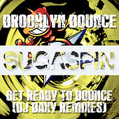 Play & Download Get Ready to Bounce (DJ Baxy Remixes) by Brooklyn Bounce | Napster