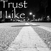 Play & Download I Like by Trust | Napster