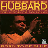 Play & Download Born To Be Blue by Freddie Hubbard | Napster